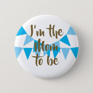 I'm the Mom to be Bunting Baby Shower Favor 6 Cm Round Badge