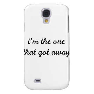 I'm The One That Got Away Galaxy S4 Case