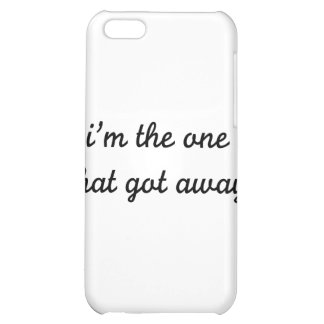 I'm The One That Got Away iPhone 5C Case