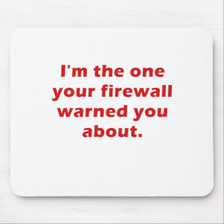 Im the One Your Firewall Warned You About Mousepad