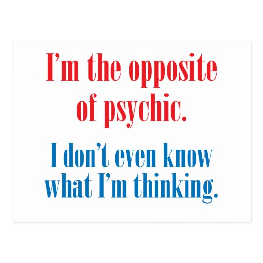 I'm the opposite of psychic postcard