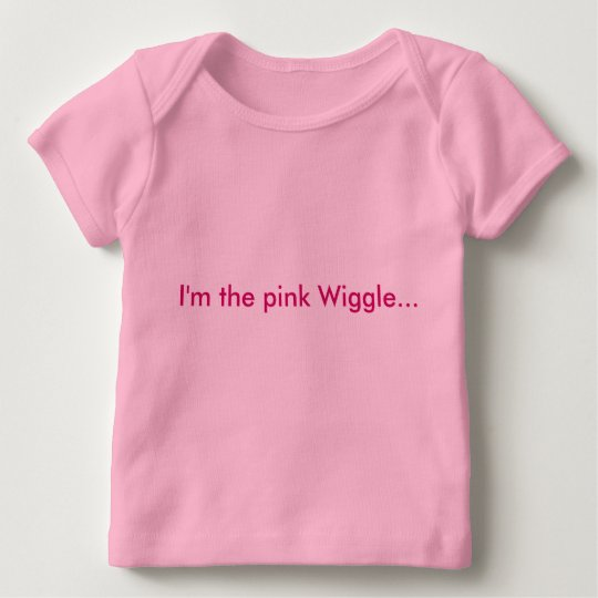 I'm the pink Wiggle... Baby T-Shirt
