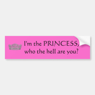 I'm the Princess Bumper Sticker