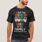 I'm The Rainbow Sheep Of My Family&I'm Proud of it T-Shirt