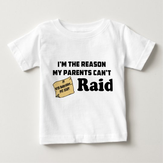 I'm the reason my parents can't raid! baby