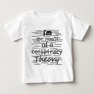 I'm the result of a Conspiracy Theory Tshirts