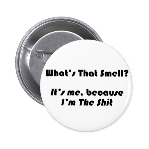 I'm the Shit wackiest Funny Parody 6 Cm Round Badge