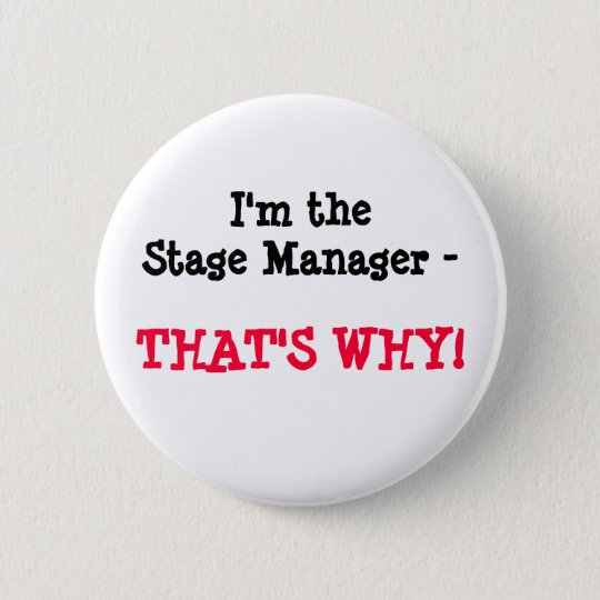 I'm the Stage Manager - THAT'S WHY! 6