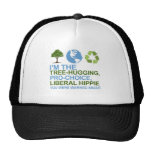 I'm the tree-hugging, pro-choice, liberal hippie y cap