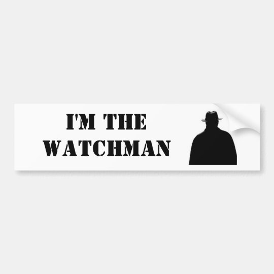 I'm The Watchman Bumper Sticker