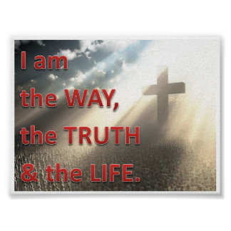 I'M the way the truth and the life Poster