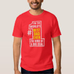 I'm the worlds best dad ever im kind of a big deal tee shirts