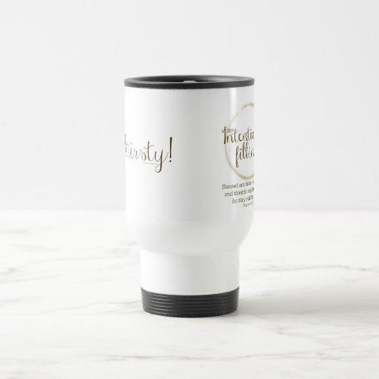 I'm Thirsty (Matthew 5:6) Travel Mug