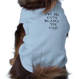 I'M TO CUTE BLAME THE CAT SLEEVELESS DOG SHIRT