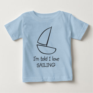 I'm told I love SAILING Infant T-Shirt