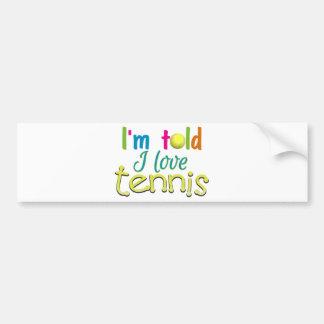 Im told I love Tennis Car Bumper Sticker