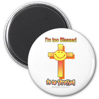 I'm Too Blessed to be Stressed 6 Cm Round Magnet