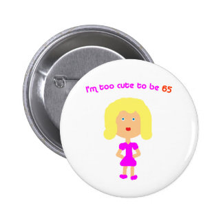 I'm too cute to be 65 6 cm round badge