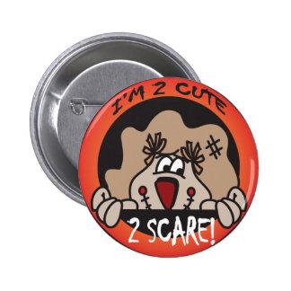I'm too Cute to Scare 6 Cm Round Badge