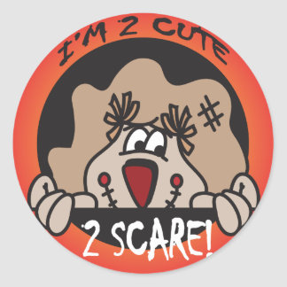 I'm too Cute to Scare   Halloween Round Sticker