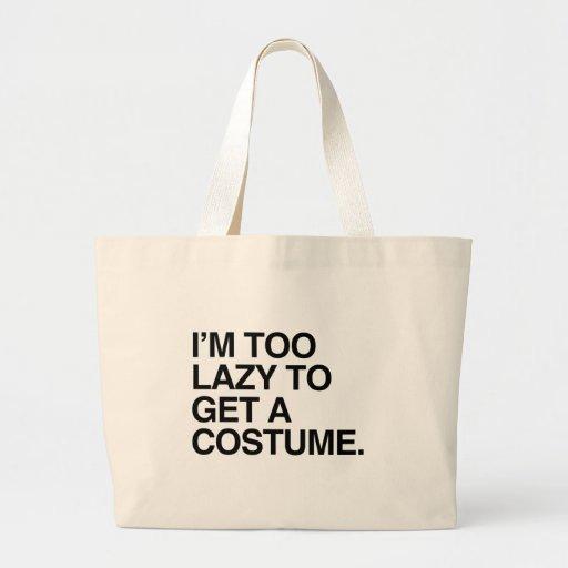 I'M TOO LAZY TO GET A COSTUME BAG