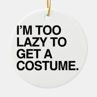 I'M TOO LAZY TO GET A COSTUME CHRISTMAS ORNAMENTS