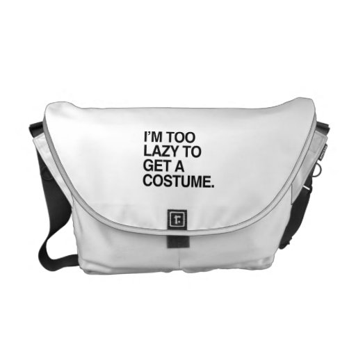 I'M TOO LAZY TO GET A COSTUME COURIER BAGS