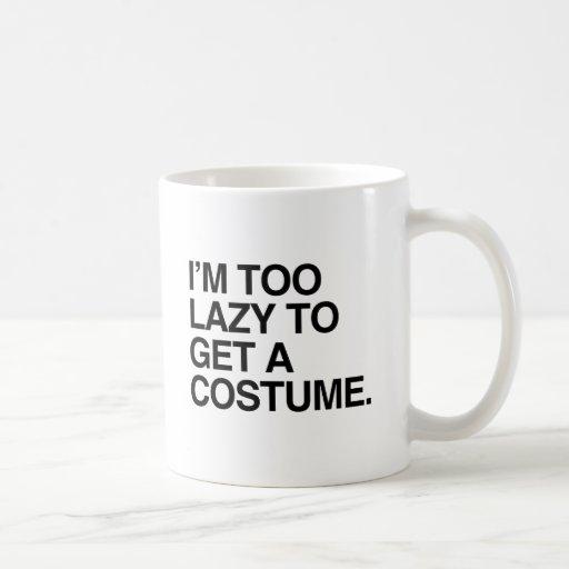 I'M TOO LAZY TO GET A COSTUME COFFEE MUG