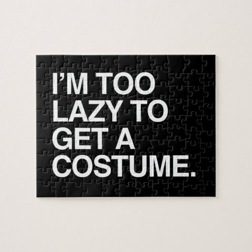 I'M TOO LAZY TO GET A COSTUME JIGSAW PUZZLE