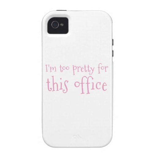 I'm too pretty for this office iPhone 4 cases