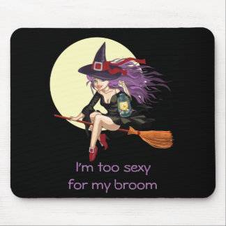 I'm Too Sexy for My Broom Witch Moon Riding Mouse Mat
