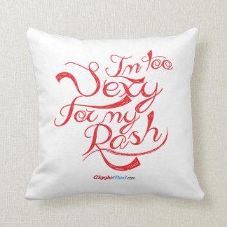 I'm Too Sexy for my Rash Cushion