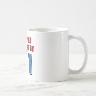 I'm Too Young To Be 31 Mug