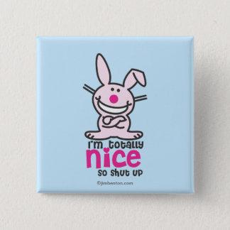 I'm Totally Nice 15 Cm Square Badge