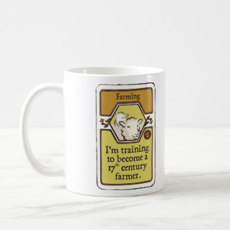 I'm Training to Become a 17th Century Farmer Basic White Mug