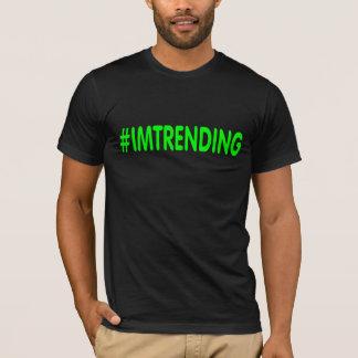 IM TRENDING shirt, hashtag. T-Shirt
