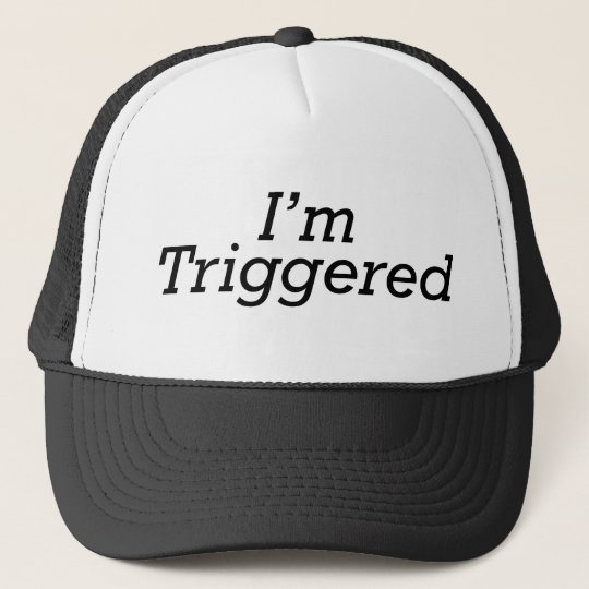 I'm Triggered Trucker Hat