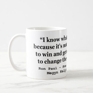 Im Trying To Change The Course Of History Ron Paul Mug