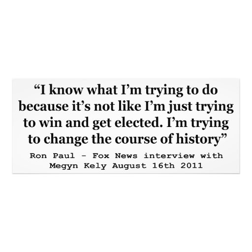 Im Trying To Change The Course Of History Ron Paul Photo Print