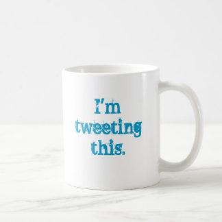 I'm tweeting this. coffee mug