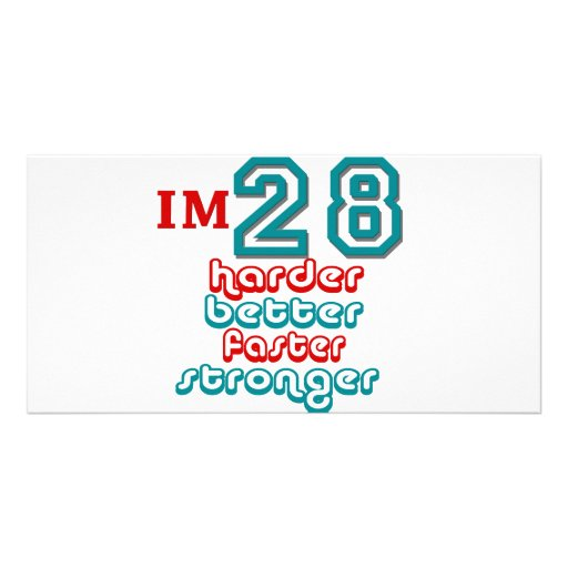 I'm Twenty Eight. Harder Better Faster Stronger! B Personalized Photo Card