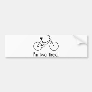 I'm Two Tired Too Tired Sleepy Bicycle Bumper Sticker