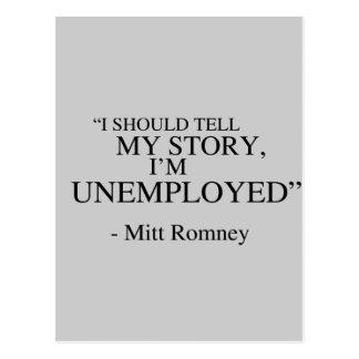I'm unemployed - Romney Quote Postcard