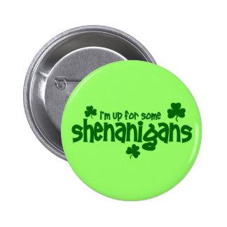 I'm Up For Some Shenanigans 6 Cm Round Badge