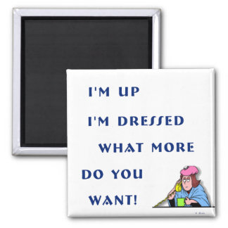 I'm Up I'm Dressed Magnet