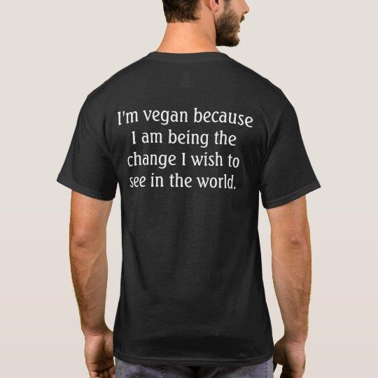 I'm vegan because (4) T-Shirt