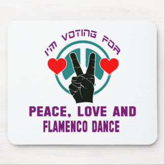 I'm voting for Peace,Love and Flamenco Dance Mousepads