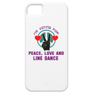 I'm voting for Peace,Love and Line Dance iPhone 5 Covers