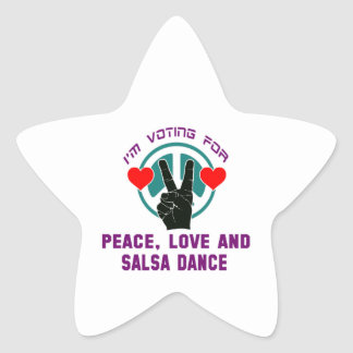 I'm voting for Peace,Love and Salsa Dance Star Sticker