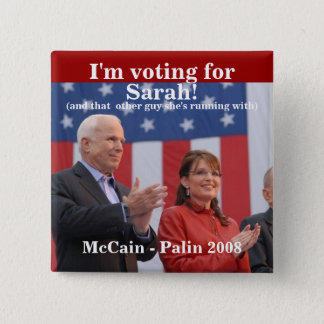 I'm, voting for, Sarah!, (and that... - Customized 15 Cm Square Badge